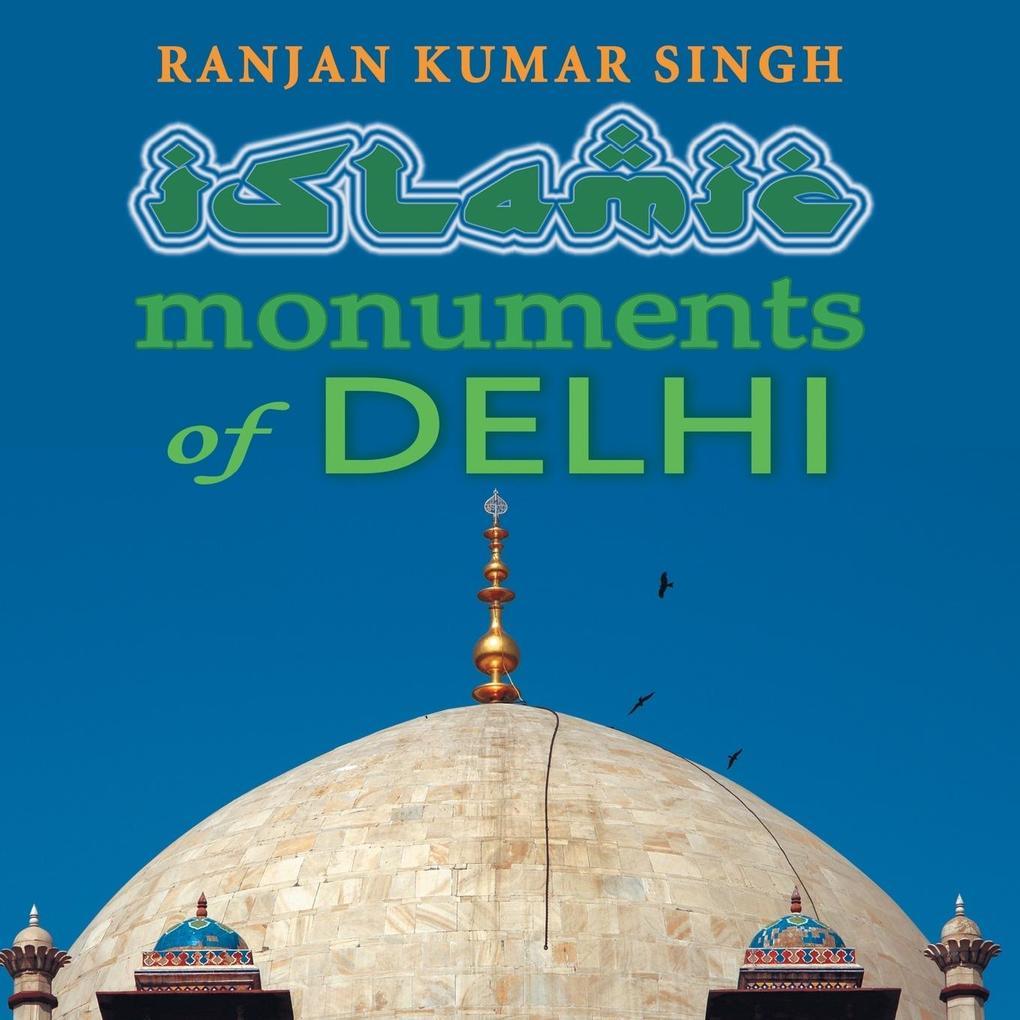The Islamic Monuments of Delhi als Taschenbuch ...