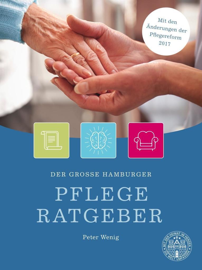 Der große Hamburger Pflegeratgeber als Buch von Peter Wenig