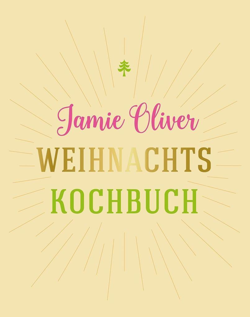 Weihnachtskochbuch als Buch von Jamie Oliver