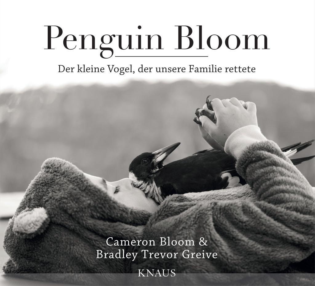 Penguin Bloom als Buch von Cameron Bloom, Bradley Trevor Greive