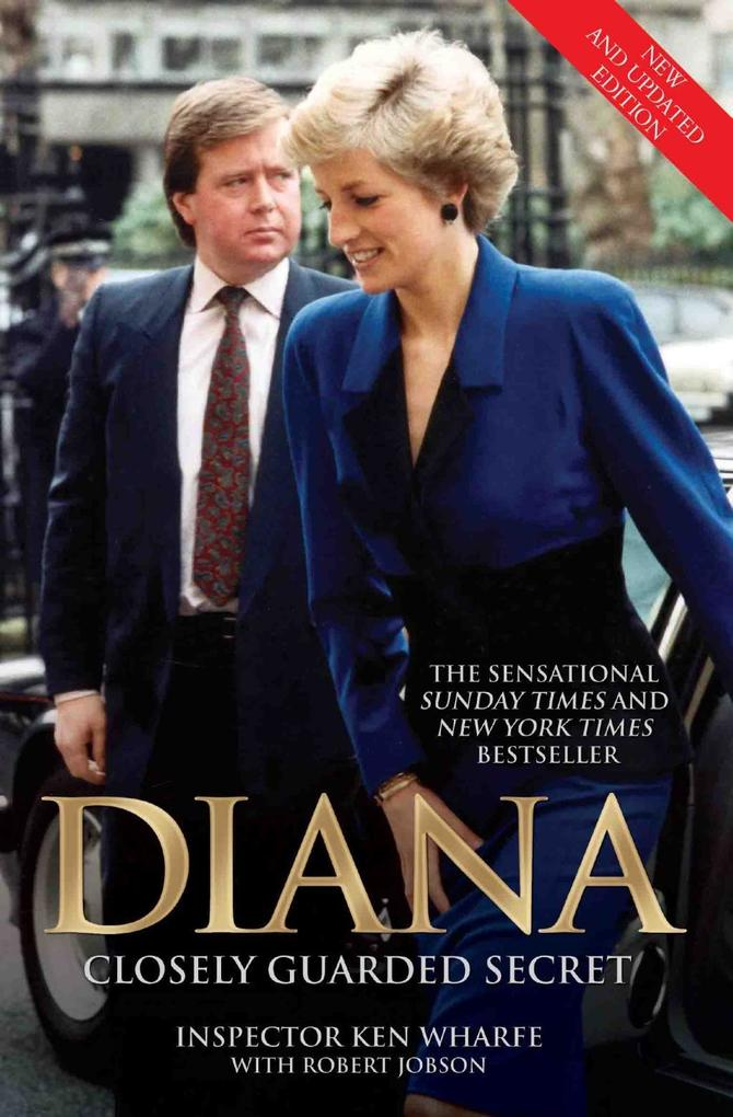 Diana - Closely Guarded Secret - New and Updated Edition als eBook von Ken Wharfe, Robert Jobson
