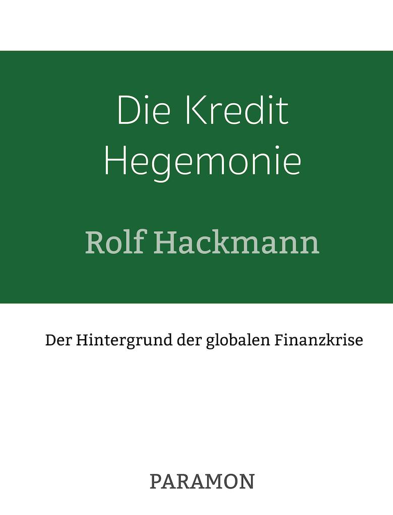 Die Kredit Hegemonie als eBook von Rolf Hackmann