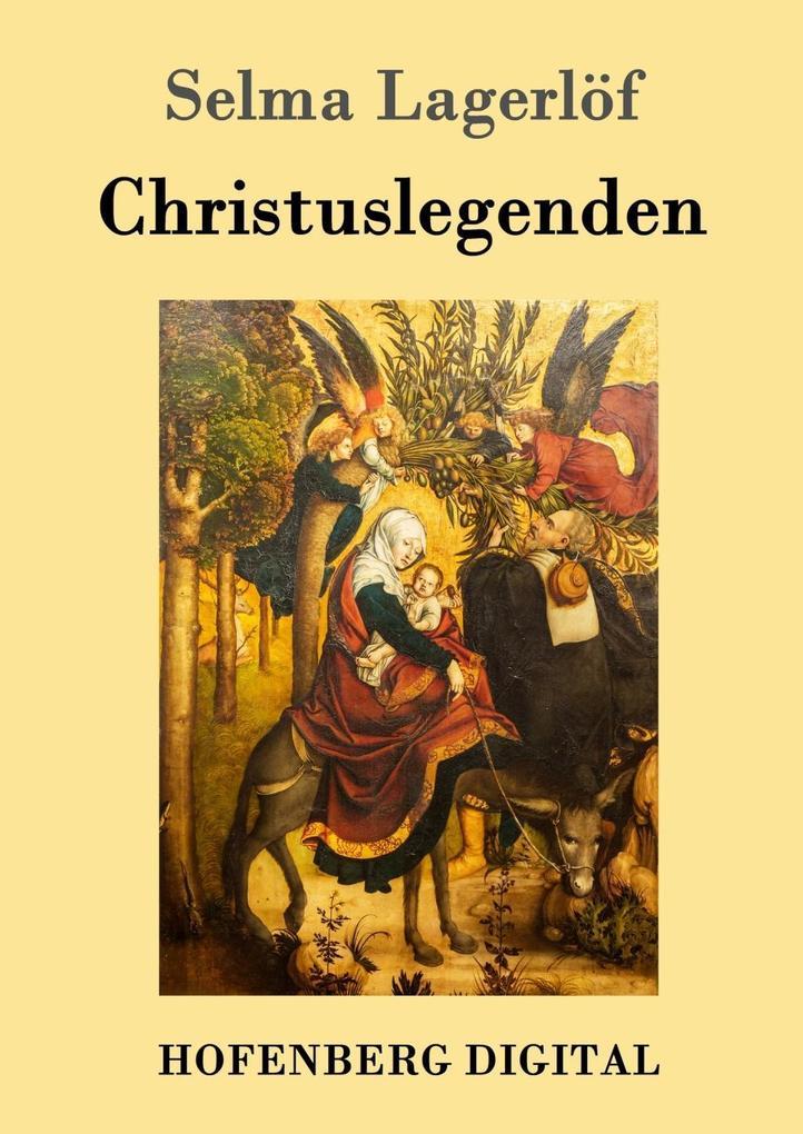 Christuslegenden als eBook von Selma Lagerlöf