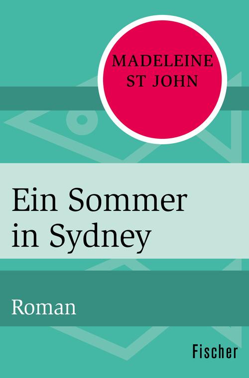 Ein Sommer in Sydney als eBook von Madeleine St John