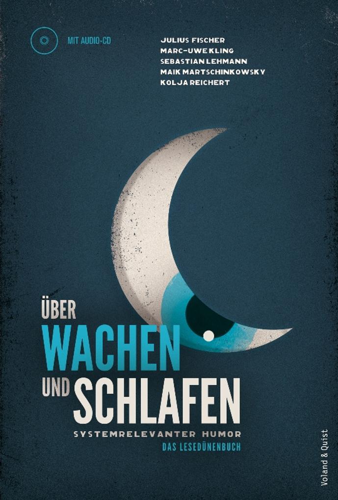 Über Wachen und Schlafen als eBook von Marc-Uwe Kling, Sebastian Lehmann, Maik Martschinkowsky, Julius Fischer, Kolja Re