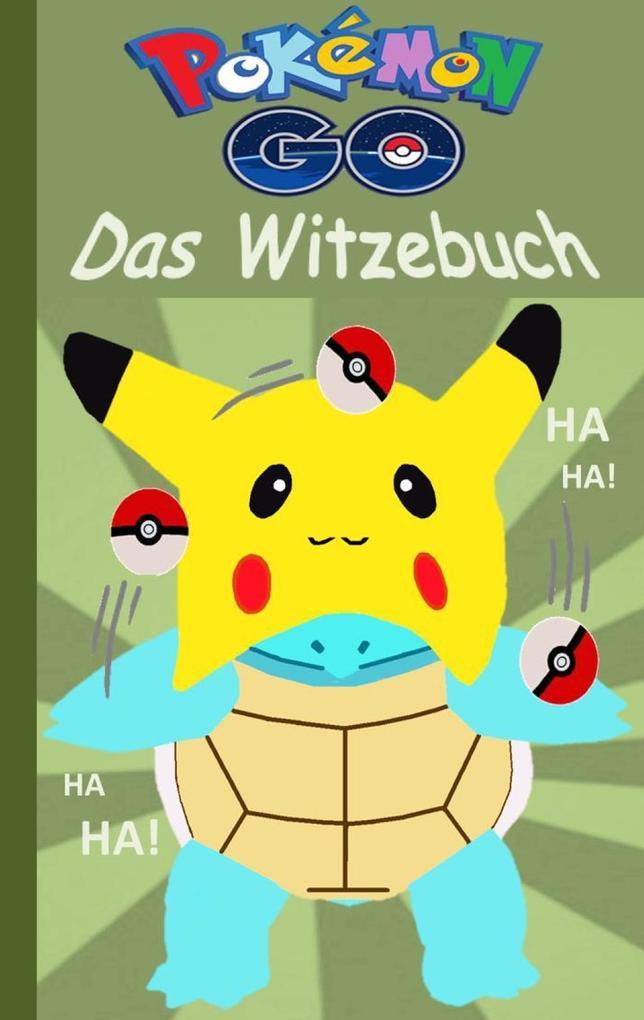 Pokémon GO - Das Witzebuch als eBook von Theo von Taane