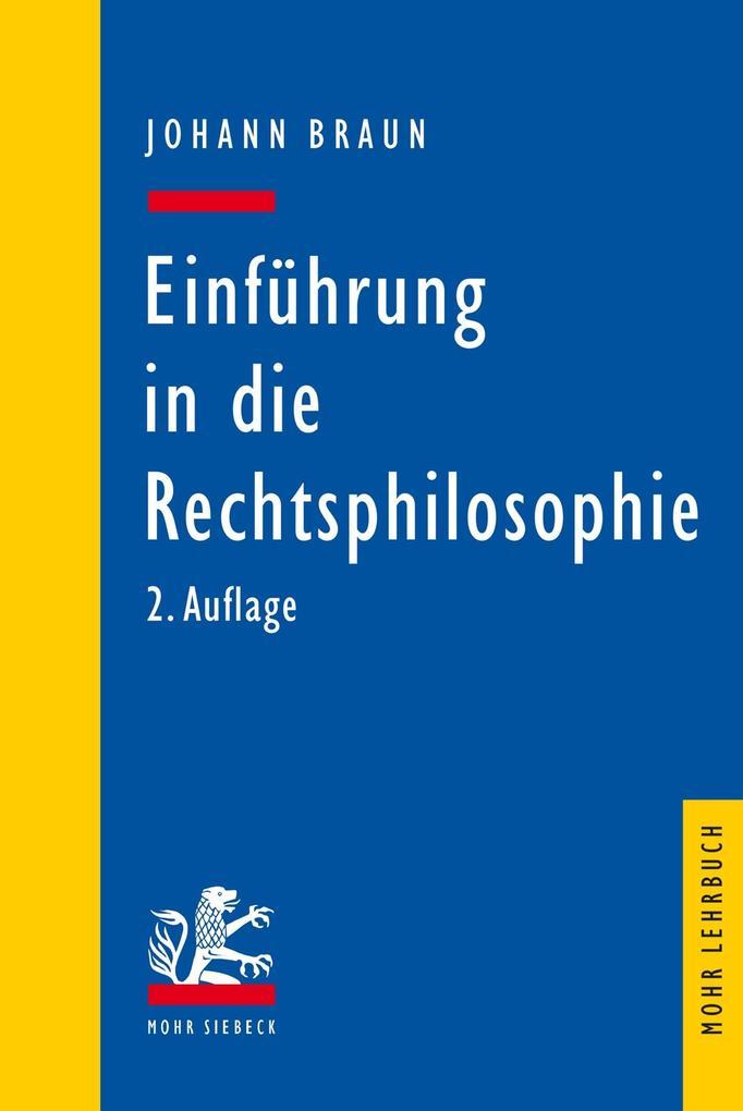 Einführung in die Rechtsphilosophie als eBook von Johann Braun
