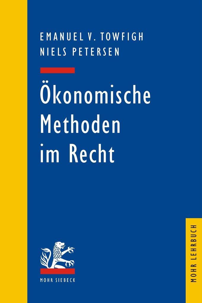 Ökonomische Methoden im Recht als eBook von Emanuel V. Towfigh, Niels Petersen