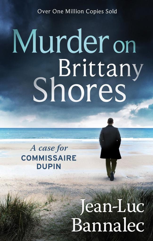 Murder on Brittany Shores als eBook von Jean-Luc Bannalec