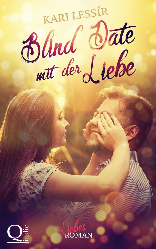 Blind Date mit der Liebe als eBook von Kari Lessír