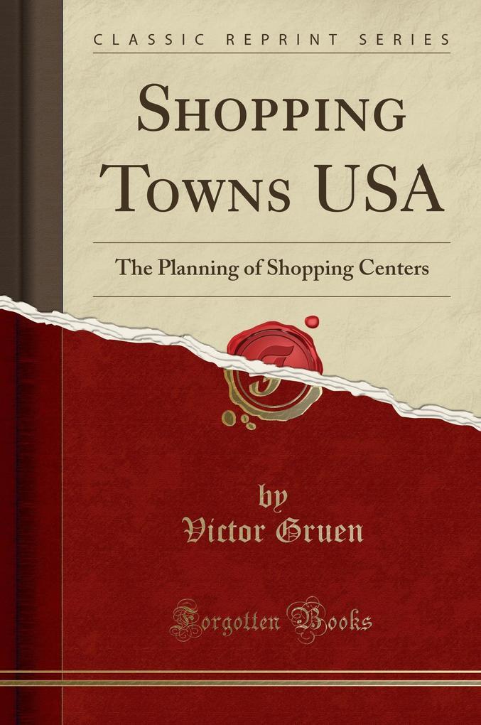 Shopping Towns USA als Buch von Victor Gruen