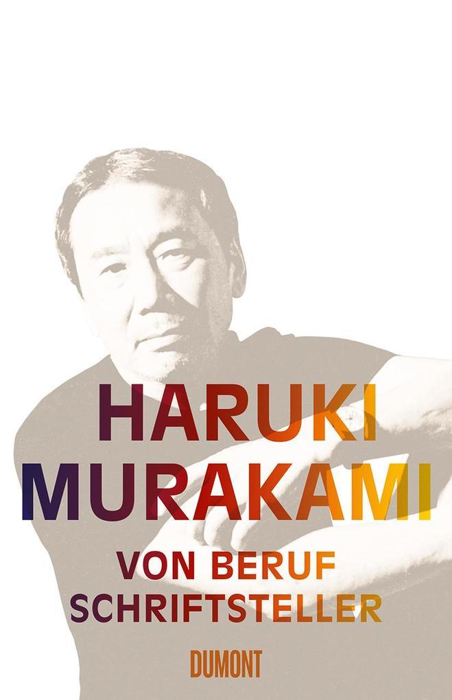 Von Beruf Schriftsteller als Buch von Haruki Murakami