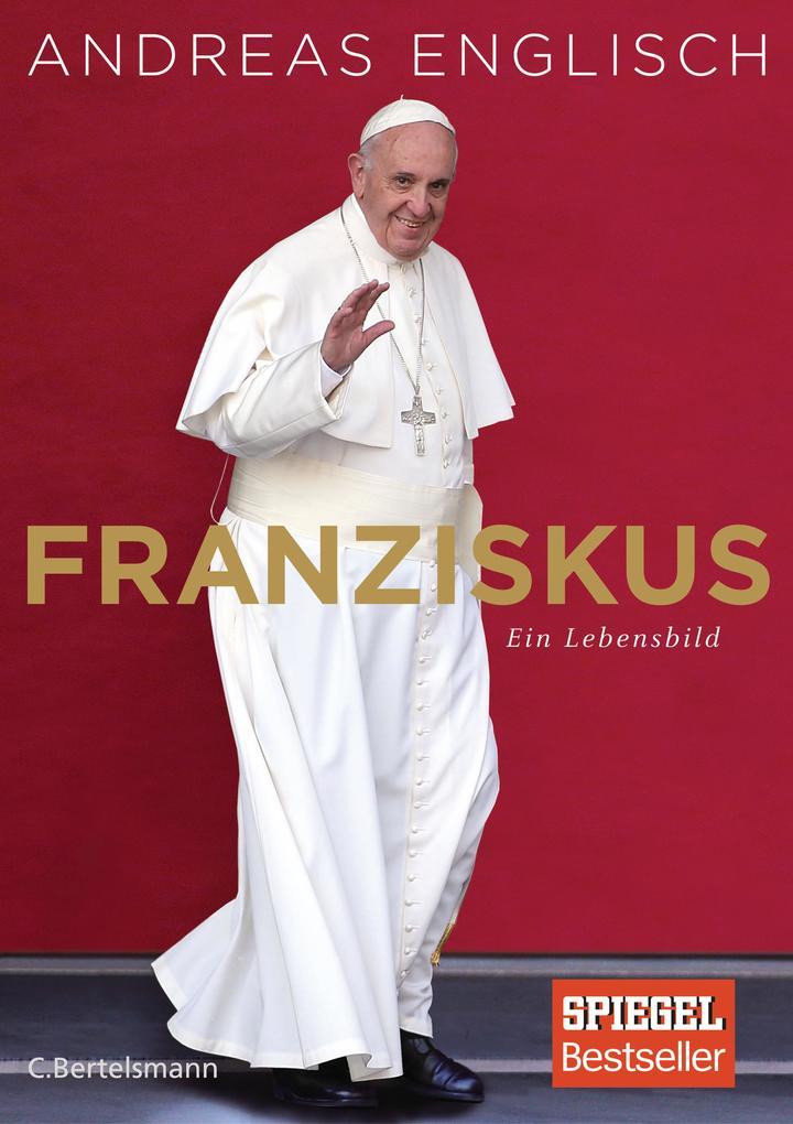 Franziskus als Buch von Andreas Englisch