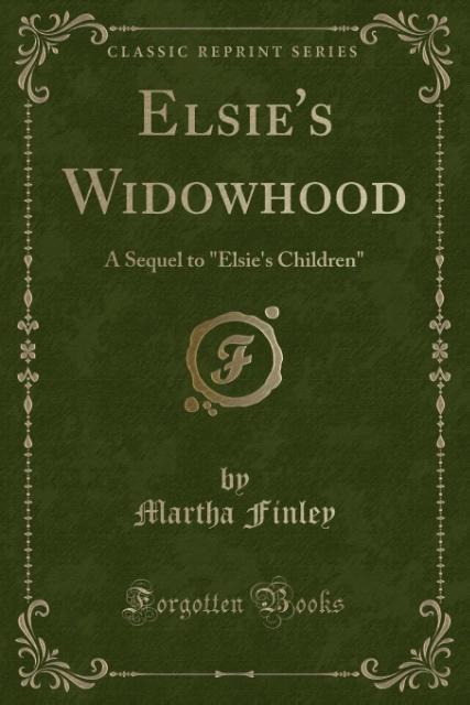 Elsie's Widowhood als Taschenbuch von Martha Finley