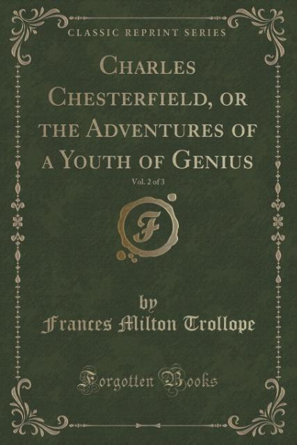 Charles Chesterfield, or the Adventures of a Youth of Genius, Vol. 2 of 3 (Classic Reprint) als Taschenbuch von Frances