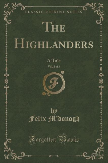 The Highlanders, Vol. 2 of 3 als Taschenbuch von Felix M'Donogh