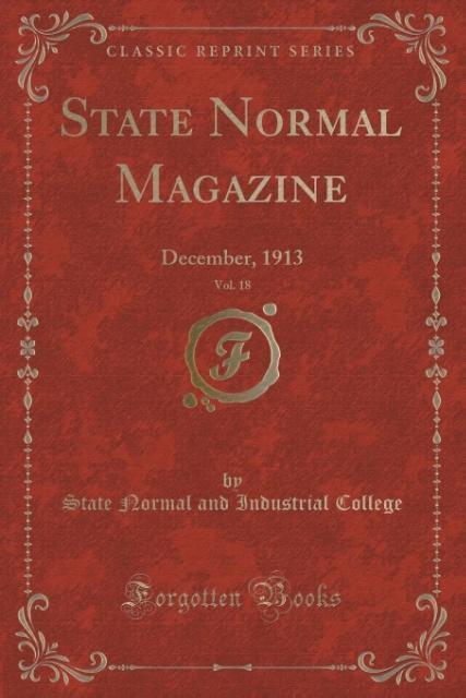 State Normal Magazine, Vol. 18 als Taschenbuch von State Normal And Industrial College