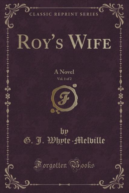 Roy's Wife, Vol. 1 of 2 als Taschenbuch von G. J. Whyte-Melville