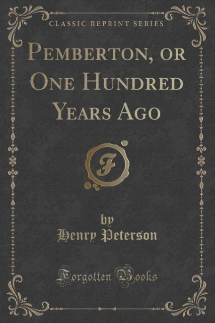 Pemberton, or One Hundred Years Ago (Classic Reprint) als Taschenbuch von Henry Peterson