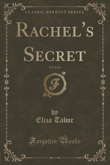 Rachel's Secret, Vol. 2 of 3 (Classic Reprint) als Taschenbuch von Eliza Tabor