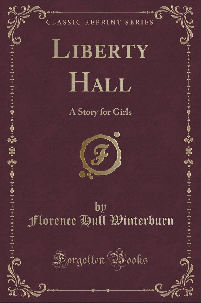Liberty Hall als Taschenbuch von Florence Hull Winterburn