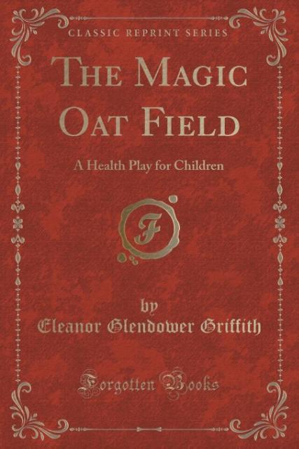 The Magic Oat Field als Taschenbuch von Eleanor Glendower Griffith