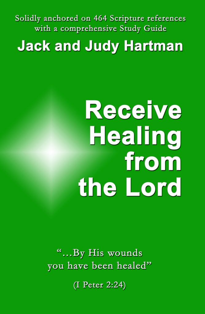 Receive Healing from the Lord als eBook von Jack and Judy Hartman