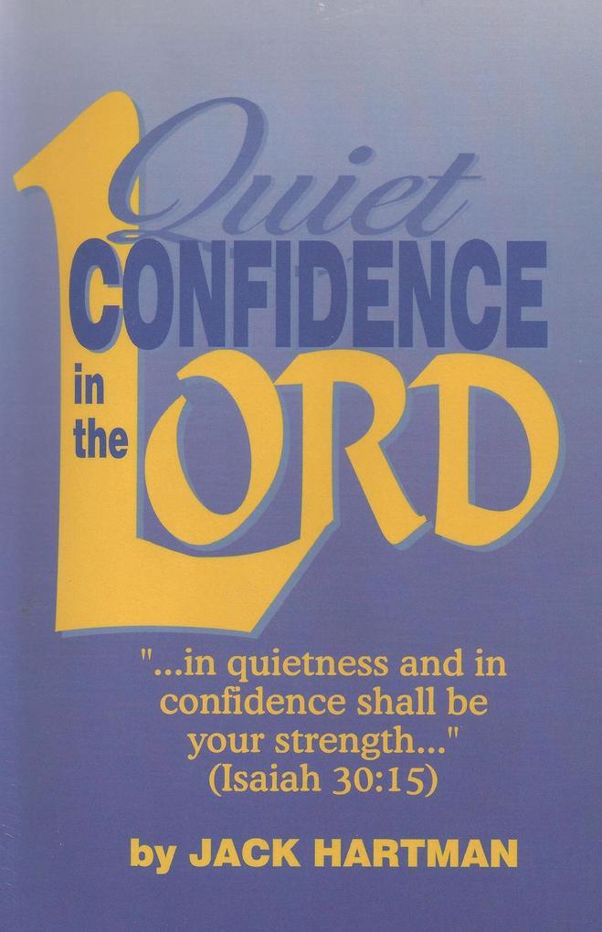 Quiet Confidence in the Lord als eBook von Jack and Judy Hartman