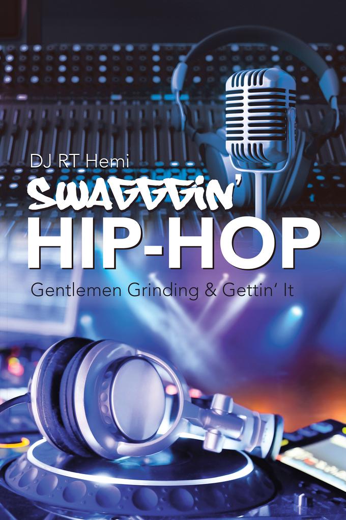 Swagggin´ Hip-Hop als eBook von DJ RT Hemi