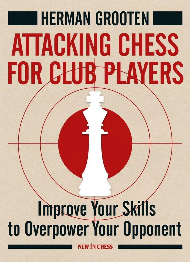 Attacking Chess for Club Players als eBook von ...