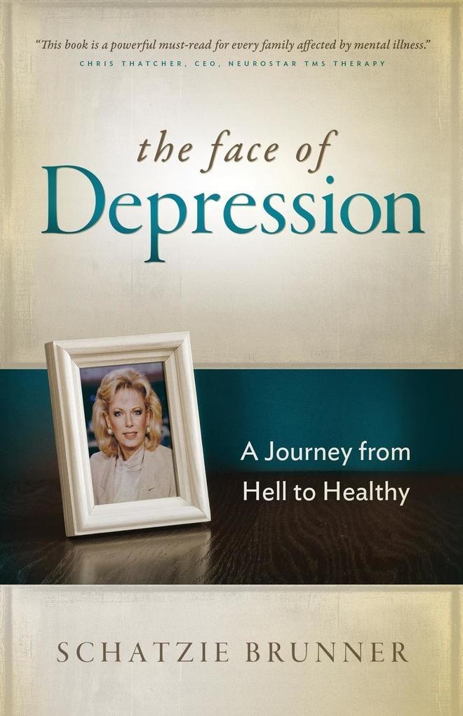 The Face of Depression als Taschenbuch von Schatzie Brunner