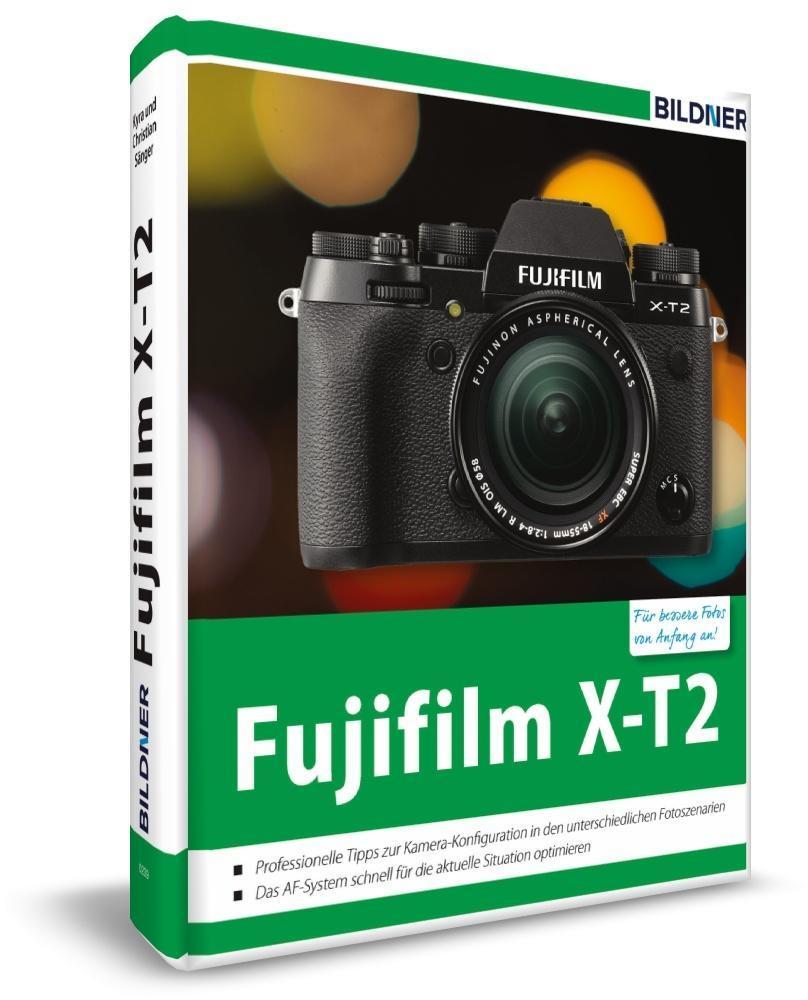 Fujifilm X-T2 als Buch von Kyra Sänger, Christian Sänger