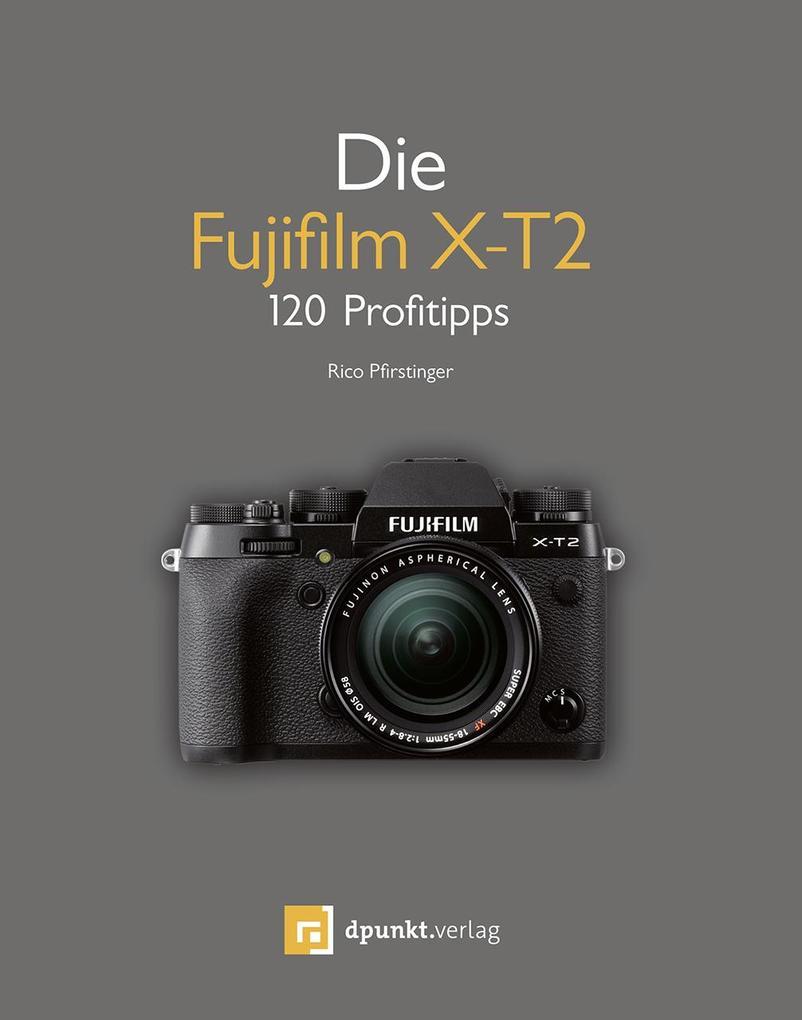 Die Fujifilm X-T2 als Buch von Rico Pfirstinger