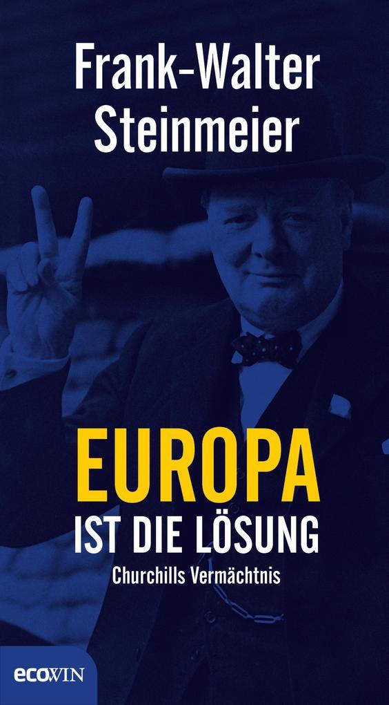 Europa ist die Lösung als eBook von Frank-Walter Steinmeier