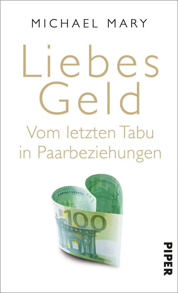 Liebes Geld als eBook von Michael Mary