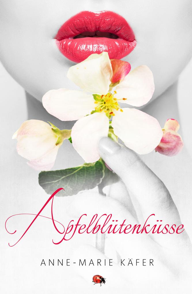Apfelblütenküsse als eBook von Anne-Marie Käfer