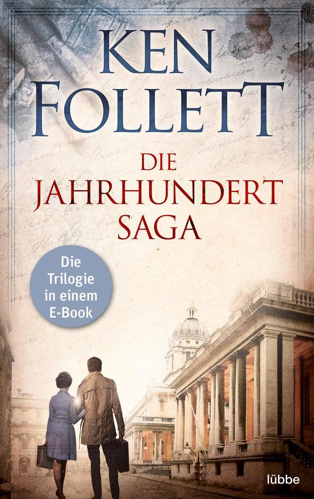Die Jahrhundert Saga als eBook von Ken Follett