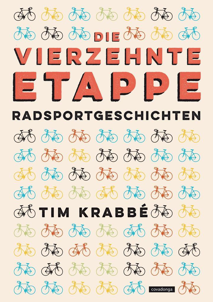 Die vierzehnte Etappe als eBook von Tim Krabbé