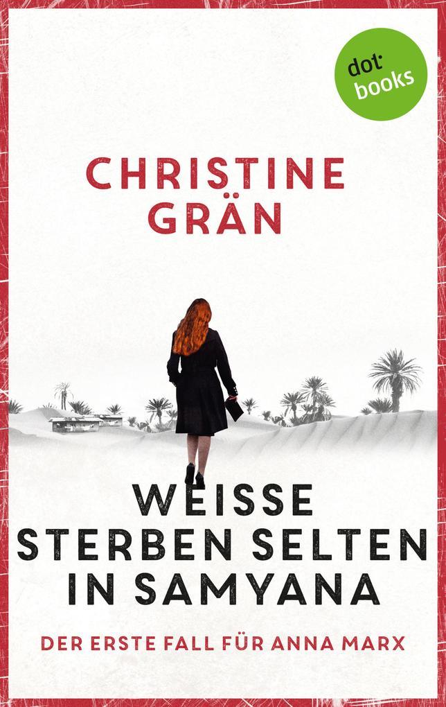 Weiße sterben selten in Samyana - Der erste Fall für Anna Marx als eBook von Christine Grän
