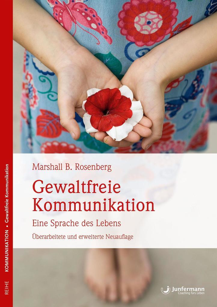 Gewaltfreie Kommunikation als eBook von Marshall B. Rosenberg