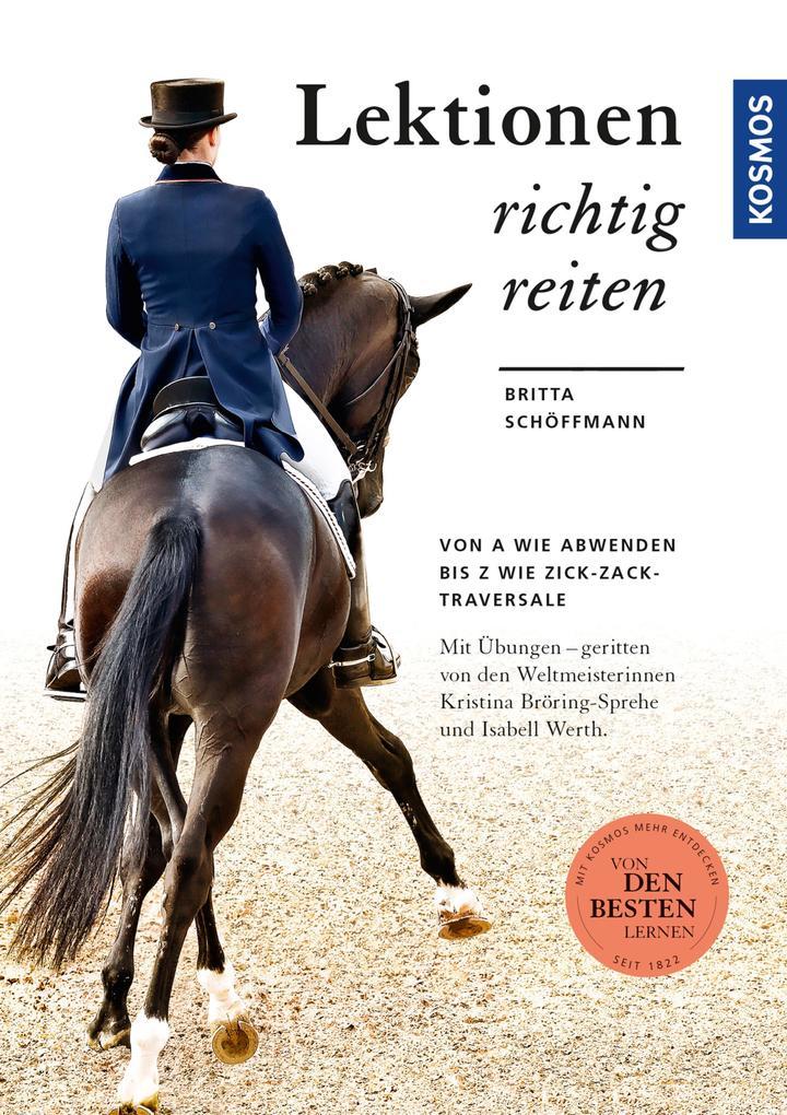 Lektionen richtig reiten als eBook von Britta Schöffmann