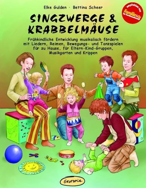 Singzwerge & Krabbelmäuse als Buch von Elke Gulden, Bettina Scheer