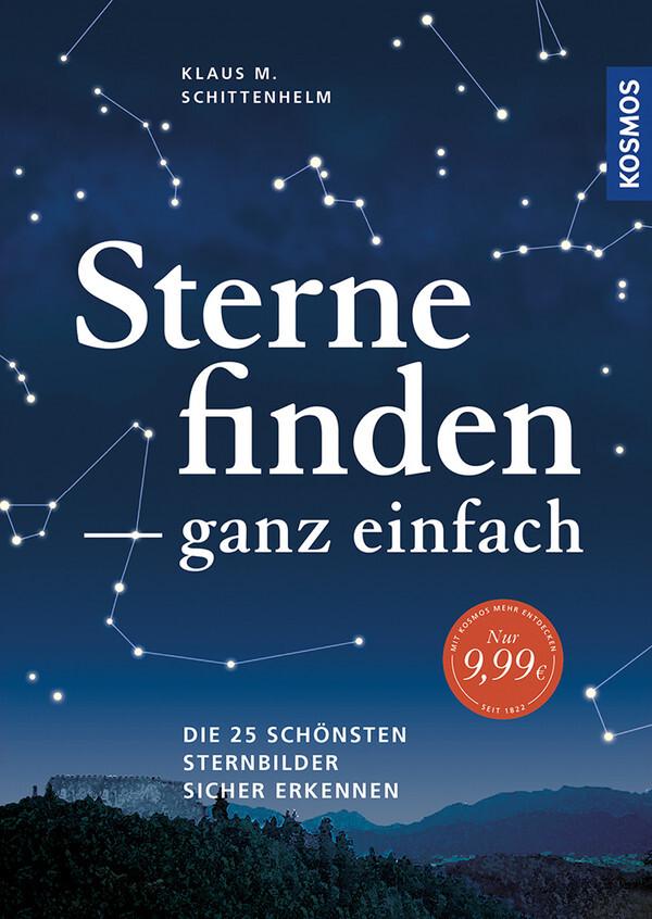 Sterne finden ganz einfach als Buch von Klaus M. Schittenhelm