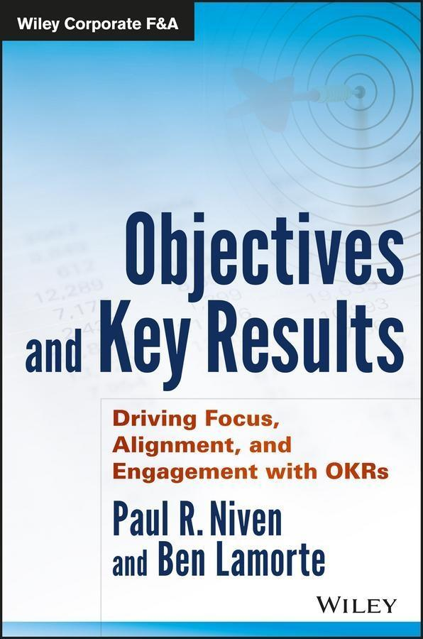 Objectives and Key Results als eBook von Paul R. Niven, Ben Lamorte