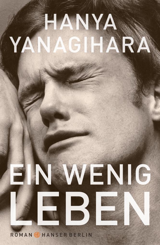 Ein wenig Leben als Buch von Hanya Yanagihara