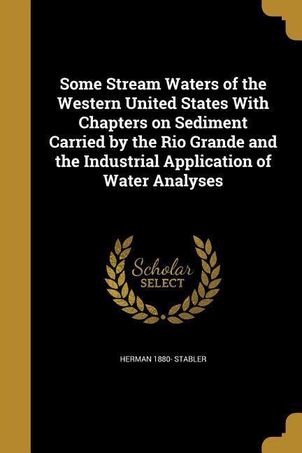 SOME STREAM WATERS OF THE WEST als Taschenbuch von Herman 1880 Stabler