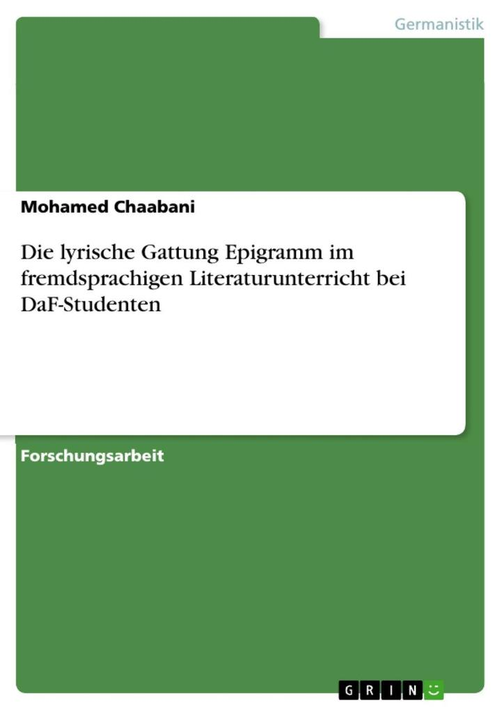 Die lyrische Gattung Epigramm im fremdsprachigen Literaturunterricht bei DaF-Studenten als eBook von Mohamed Chaabani