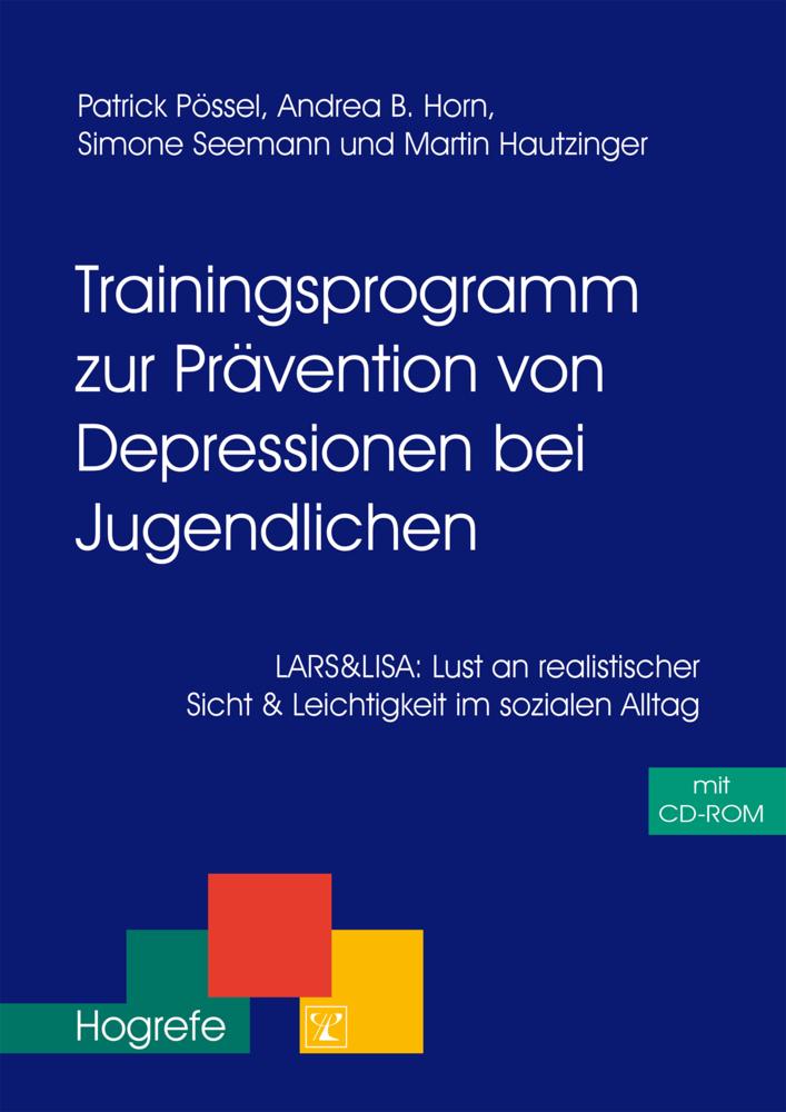 Trainingsprogramm zur Prävention von Depression bei Jugendlichen. CD-ROM als Buch von Patrick Pössel, Andrea B. Horn, Si