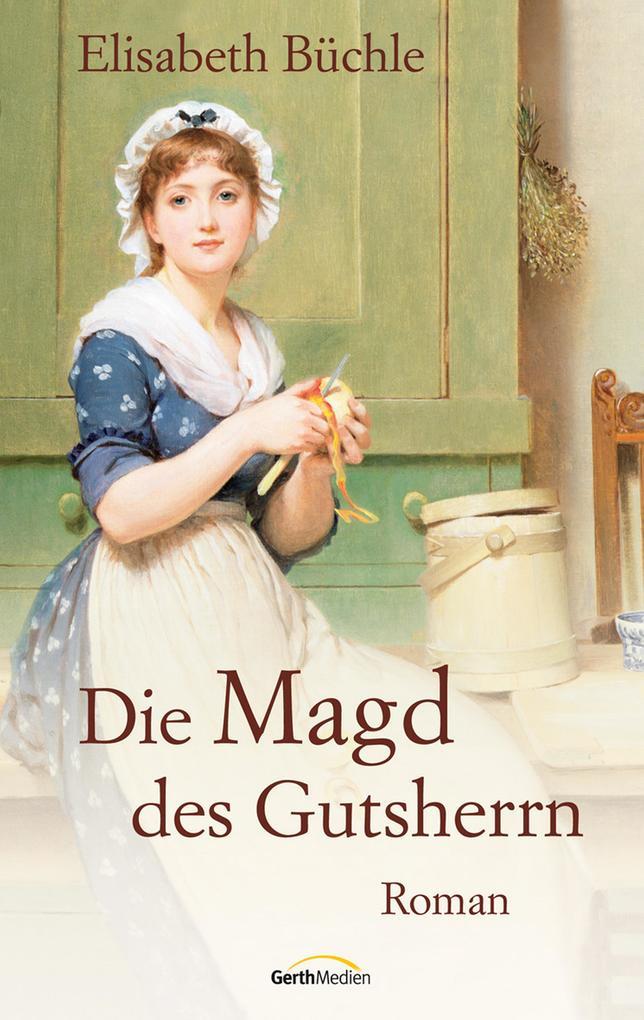 Die Magd des Gutsherrn als eBook von Elisabeth Büchle