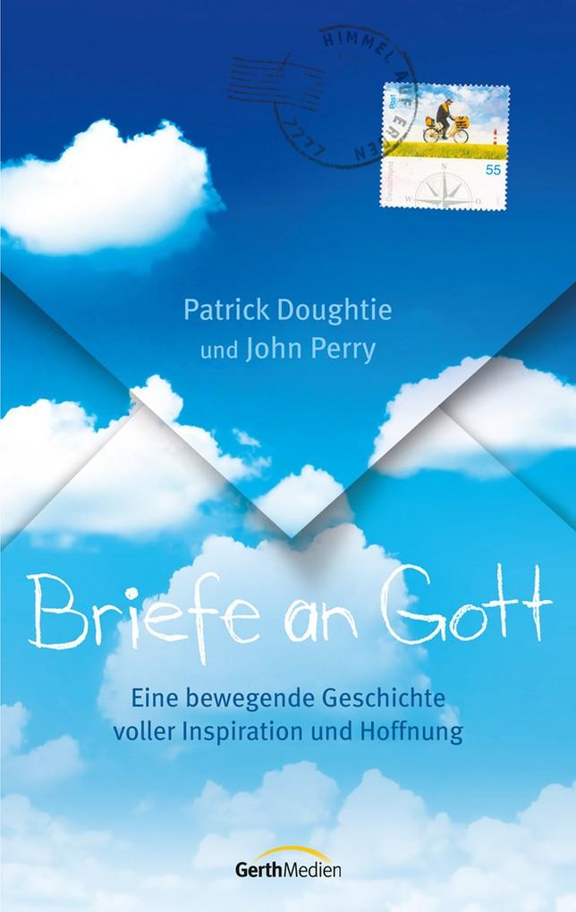 Briefe an Gott als eBook von Patrick Doughtie, John Perry